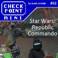 Checkpoint Mini #52: Star Wars: Republic Commando