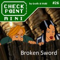 Checkpoint Mini #26 (és Kétheti Retro): Broken Sword