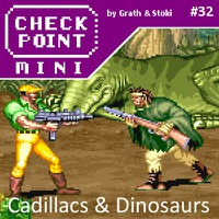 Checkpoint Mini #32 (és Kétheti Retro): Cadillacs and Dinosaurs