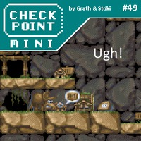 Checkpoint Mini #49: Ugh!