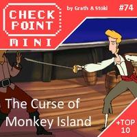 Checkpoint Mini #74: The Curse of Monkey Island (+ a 10 legjobb harmadik rész)