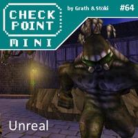 Checkpoint Mini #64: Unreal