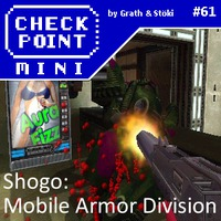 Checkpoint Mini #61: Shogo: Mobile Armor Division
