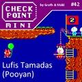 Checkpoint Mini #42: Lufis Tamadas (Pooyan)