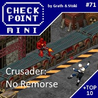 Checkpoint Mini #71: Crusader: No Remorse (+ a 10 legjobb izometrikus játék 1995-ig)