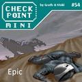 Checkpoint Mini #54: Epic