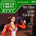 Checkpoint Mini #41 (és Kétheti Retro): No One Lives Forever