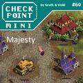 Checkpoint Mini #60: Majesty