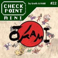 Checkpoint Mini #22: Ōkami