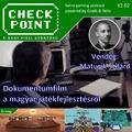 Checkpoint 2x02: Dokumentumfilm a magyar játékfejlesztésről