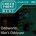 Checkpoint Mini #36 (és Kétheti Retro): Az Oddworld-játékok