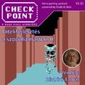 Checkpoint 2x15: Játékfejlesztés a szocializmusban II.