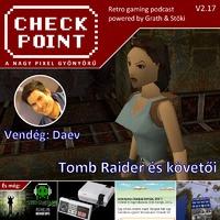 Checkpoint 2x17: Tomb Raider és követői