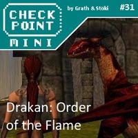 Checkpoint Mini #31 (és Kétheti Retro): Drakan: Order of the Flame