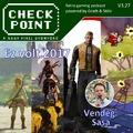 Checkpoint 3x27: Ez volt 2017 a játékiparban