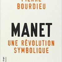 Hogyan lehetünk Pierre-Eduard Bourdieu-Manet? Egy szimbolikus forradalom történeti szociológiája