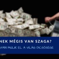 A pénznek mégis van szaga? Avagy hogyan múlik el a világ dicsősége