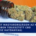 Megjelent Magyarországon az MLM rendszerben terjesztett CBD (kannabisz hatóanyag)