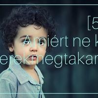 5 ok, amiért NE köss gyerekmegtakarítást!