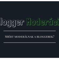 Miért moderálnak a bloggerek?