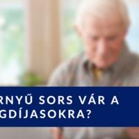 Szörnyű sors vár a nyugdíjasokra? 3 ok