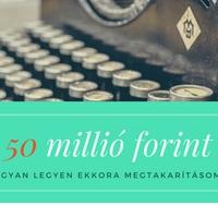 Küldetés: Hogyan legyen 50 millió forint megtakarításom?