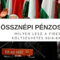 Milyen lehet a költségvetés 2018-ban? Mit kaphatunk a Fidesztől a választások évében?