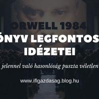 Orwell 1984 legfontosabb idézetei, avagy nézzük meg, hogy mire eszmélt rá a világ!