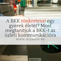 A BKK tönkreteszi egy gyerek életét? Most megtanítjuk a BKK-t az üzleti kommunikációra