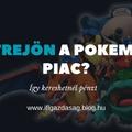Létrejön a Pokémon piac?