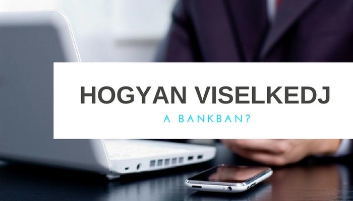 hogyan_viselkedj_a_bankban_1.jpg