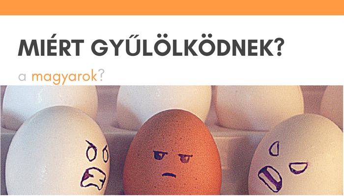 miert_gyulolkodnek_a_magyarok.jpg