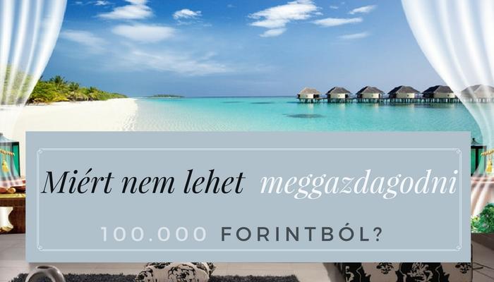 miert_nem_lehet_100_000_forintbol_meggazdagodni_www_iflgroup_hu.jpg