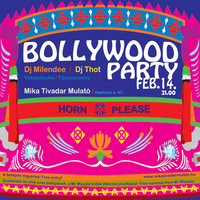 Bollywood party - febr. 14. 21.00