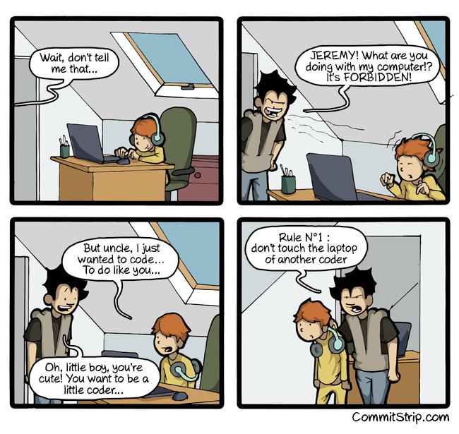 Csak félig meddig poén: ne nyúlj a programozó laptopjához! :)