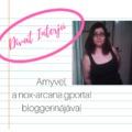 Divat Interjú - Amyvel, a nox-arcana.gportal bloggerinájával