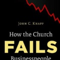 Miért veszíti el az Egyház az üzletembereket és mi lehet tenni? – Könyvajánló