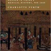 =NEW= A Flourishing Yin: Gender In China's Medical History: 960–1665 (Philip E.Lilienthal Books). elija ending standard founded years