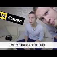 Bye-bye Nikon! // Heti VLOG #5.