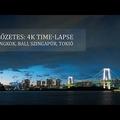 Előzetes: 4K Time-lapse // Bangkok, Bali, Szingapúr, Tokió