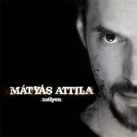[INGYEN ZENE] Mátyás Attila: Mélyen