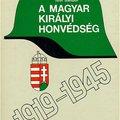 117. Könyvek a Magyar Királyi Honvédségről (I. rész)