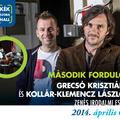 MÁSODIK FORDULÓ - Grecsó Krisztián és Kollár-Klemencz László zenés irodalmi estje