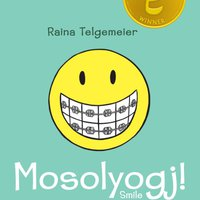 Raina Telgemeier: Mosolyogj!