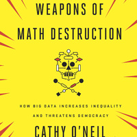 Könyvajánló: Weapons of Math Destruction - How Big Data Increases Inequality and Threatens Democracy