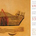 33 év, 33 mű Vajda Lajos Centenáriumi Kiállítása