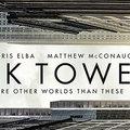 Szürkévé fakult King fő műve a celluloidon - A Setét torony Kritika