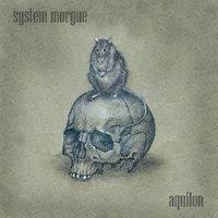 System Morgue – Aquilon