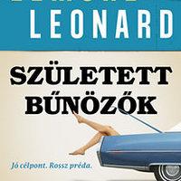 Emberrablásból elégtelen - Olvass bele Elmore Leonard új könyvébe!