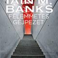 Ian M. Banks: Félemmetes gépjpezet (39 oldalas részlet)